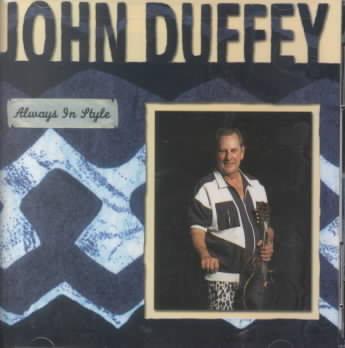 ALWAYS IN STYLE-A COLLECTION BY DUFFEY,JOHN (CD)