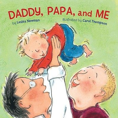 Daddy, Papa, and Me By Newman, Leslea/ Thompson, Carol (ILT)